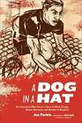 A Dog in a Hat: An American Bike Racer's Story of Mud, Drugs, Blood, Betrayal, and Beauty in Belgium by Joe Parkin (Paperback, 2008)