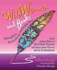 Wild Women and Books: Bibliophiles, Bluestockings, and Prolific Pens by Brenda Knight (Paperback, 2006)