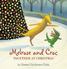 Melrose And Croc: Together At Christmas by Emma Chichester Clark (Paperback, 2006)