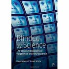 Blinded by Science: The Social Implications of Epigenetics and Neuroscience by David Wastell (Paperback, 2017)