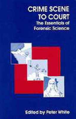 1 of 1 - Crime Scene to Court: The Essentials of Forensic Science-ExLibrary