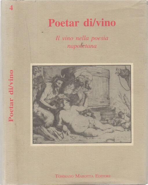 Poetar di/vino. Il vino nella poesia napoletana. AA. VV.. 1992. .