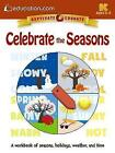 Celebrate the Seasons: A workbook of seasons, holidays, weather, and time by Education.com (Paperback, 2015)