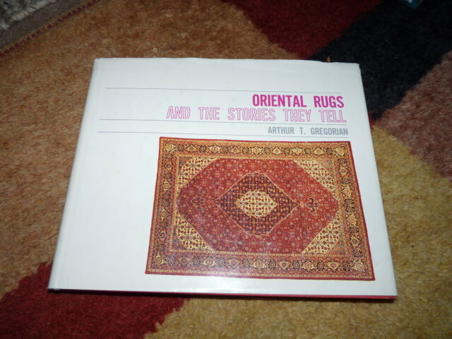 Oriental Rugs and the Stories They Tell by Arthur T. Gregorian (Hardback, 1978)