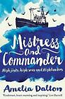 Mistress and Commander: High jinks, high seas and Highlanders by Amelia Dalton (Paperback, 2017)