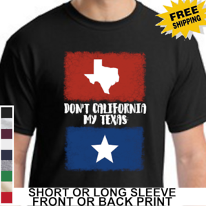 Funny-Republican-Red-State-Dont-California-My-Texas-Lone-Star-State-Mens-T-Shirt
