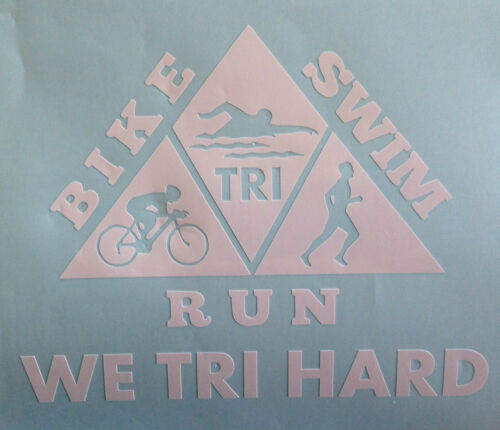 Triathlon Swim Bike Run- WE Tri Hard-Triangle White Window Decal Sticker 6X5
