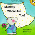 Mummy, Where are You? by Harriet Zeifert, Harriet Ziefert (Paperback, 1988)
