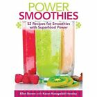 Power Smoothies [mini book]: 52 Recipes for Smoothies with Superfood Power by Ellen Brown, Karen Konopelski Hensley (Hardback, 2014)