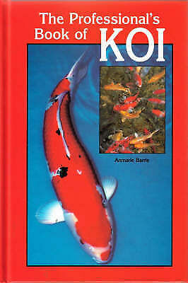 Barrie, Anmarie, Professional Book of Koi, Hardcover, Very Good Book