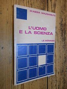 L-uomo-e-la-scienza-D-Asdia-Mazzamuto-Le-Monnier-1977-L7