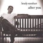 After You * by Brady Earnhart (CD, Mar-2005, Brady Earnhart)
