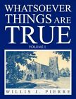 Whatsoever Things Are True - Volume I 9781441586247 by Willis J. Pierre Book