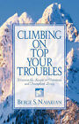 Climbing on Top Your Troubles by Berge Najarian (Paperback / softback, 2001)