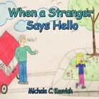 When a Stranger Says Hello by Michele C Keevish 9781424186693 Paperback 2008