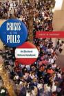 Crisis at the Polls: An Electoral Reform Handbook by Robert M. Hardaway (Hardback, 2008)