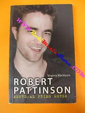 BOOK LIBRO ROBERT PATTINSON Amore al primo morso TWILIGHT 2009 no cd lp dvd vhs