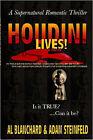 Houdini Lives! by Al Blanchard, Adam Steinfeld (Paperback, 2007)