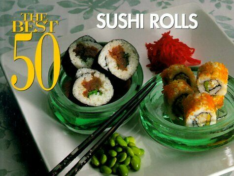 BEST 50 SUSHI ROLLS By Bristol Publishing Staff **Mint Condition**