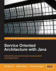 Service Oriented Architecture with Java by Malhar Barai, Binildas A. Christudas, Vincenzo Caselli (Paperback, 2008)