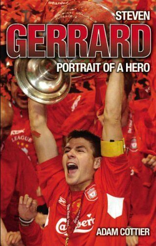 Steven Gerrard: Portrait of a Hero,Adam Cottier- 9781844542086