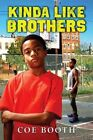 Kinda Like Brothers 9780545224963 by Coe Booth Hardback