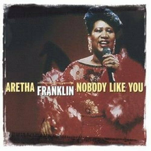Aretha Franklin Nobody like you (compilation, 15 tracks, 1999)  [CD]