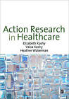 Action Research in Healthcare by Elizabeth Koshy, Heather Waterman, Valsa Koshy (Paperback, 2010)