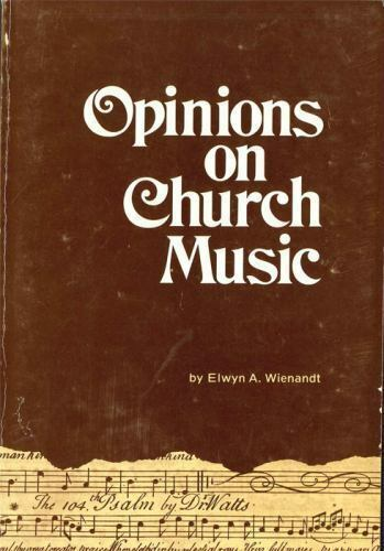 Opinions on Church Music: Comments and Reports from Four and a Half Centuries, W