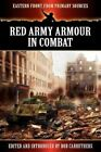 Red Army Armour in Combat by Archive Media Publishing Ltd (Paperback / softback, 2012)