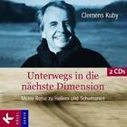Unterwegs in die nächste Dimension. 2 CDs von Clemens Kuby (2006)