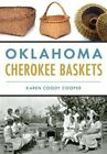 Oklahoma Cherokee Baskets by Karen Coody Cooper (Paperback / softback, 2016)