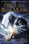 Once in a Blue Moon by Simon R Green (Paperback / softback, 2014)