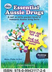 Essential Aussie Drugs: Desktop (BIGGER BOOK - A5 size) 1st ed. - Not POCKET!