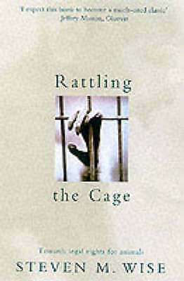 (Good)-Rattling The Cage: Towards Legal Rights for Animals (Paperback)-Wise, Ste