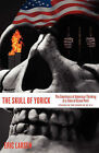 The Skull of Yorick: The Emptiness of American Thinking at a Time of Grave Peril by Eric Larsen (Paperback / softback, 2011)