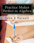 Practice Makes Perfect in Algebra by John E Parnell (Paperback / softback, 2010)