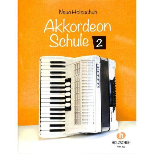 Neue Holzschuh Akkordeon Schule Band 2 VHR 402