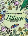 Inspired Coloring Nature: Coloring to Relax and Free Your Mind by Parragon (Paperback / softback, 2015)