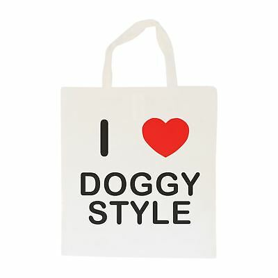I Love D*ggy Style - Cotton Bag | Size choice Tote, Shopper or Sling