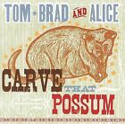 Carve That Possum by Tom Sauber (CD, Nov-2005, Copper Creek)