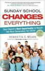 Sunday School Changes Everything by Dr Henrietta Mears (Hardback, 2016)