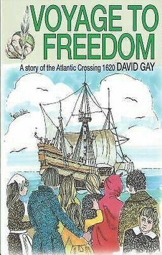 Voyage Sich Freedom: Story Of The Pilgrim Vater Von Gay, David