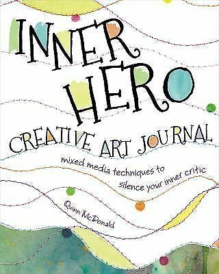 The Inner Hero Creative Art Journal: Mixed-Media Techniques to S....(Paperback)