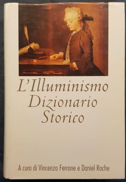 LIBRO-L'ILLUMINISMO-DIZIONARIO STORICO-VINCENZO FERRONE-DANIEL ROCHE-ED.CDE-1998