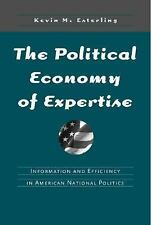 The Political Economy of Expertise : Information and Efficiency in American...
