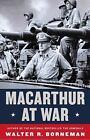 MacArthur at War by Walter R. Borneman (2016, Hardcover)