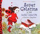 Super Catarina y los Super Insectos by Jacky Davis, David Soman (Hardback, 2012)