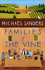 Families of the Vine: Seasons Among the Winemakers of Southwest France by Michael Sanders (Paperback, 2006)