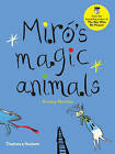 Miro's Magic Animals by Antony Penrose (Hardback, 2016)